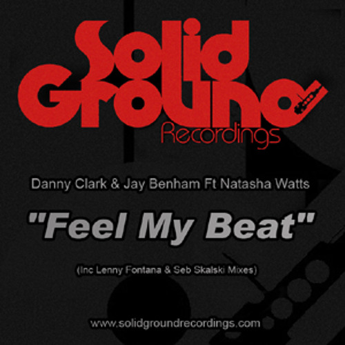 Danny Clark & Jay Benham Ft. Natasha Watts - Feel My Beat [Original Mix]