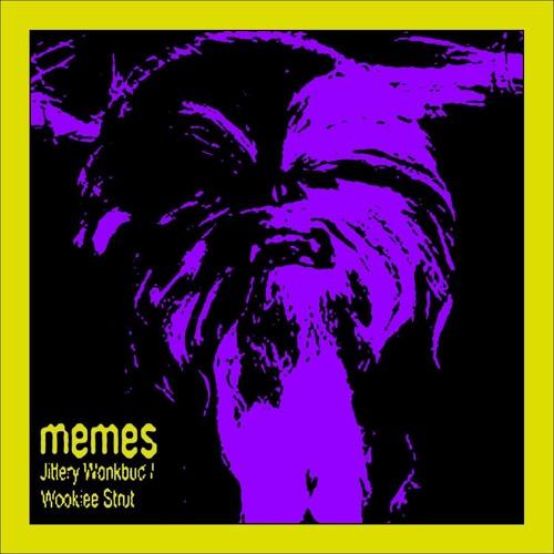 Jittery Wonkbud / Wookiee Strut