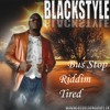 BLACKSTYLE TIRED(fucking-fed-up)-bus-stop-riddim BLUE-LION-ARMY-STUDIOS)