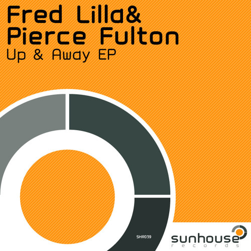 Pierce Fulton & Fred Lilla - Up & Away (Original Mix) [PREVIEW]
