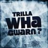 Trilla - Wha Gwarn? (Swifta VIP Bassline Mix) & (Merkury Bassline Mix)