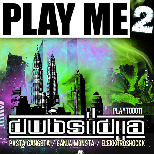 Dubsidia - Ganja Monsta DEMO Play Me Too Records