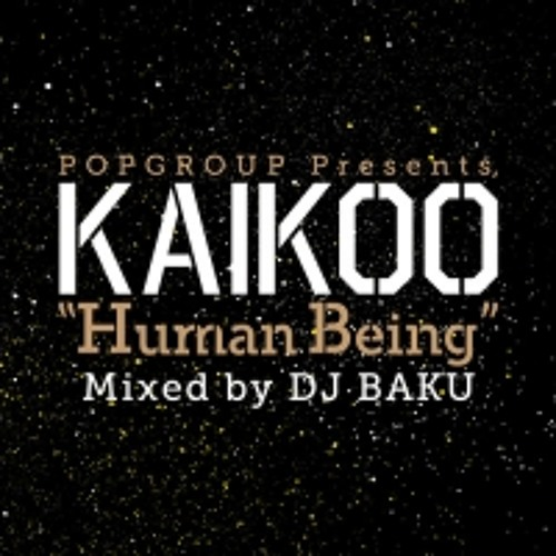 "DJ BAKU feat. keisaku nakamura from kowloon 「KAIKOO HUMAN STREAM」 for POP""MAIL""MAGAZINE"