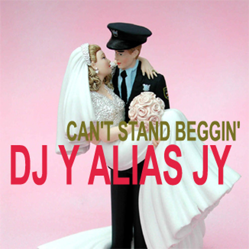 "DJ Y alias JY - Can't Stand Beggin' (from the ""Just Go With It"" Soundtrack)"