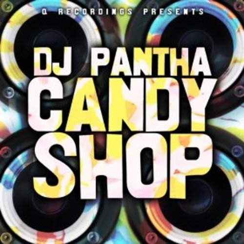 DJ Pantha - Candy Shop EP