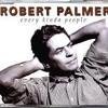 Robert Palmer Every kinda people Goryx monday  drunk on  the beach remix