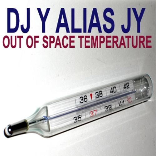 DJ Y alias JY - Out Of Space Temperature