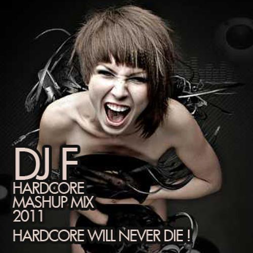 DJ F - Hardcore Mashup Mix 2011 FREE DOWNLOAD