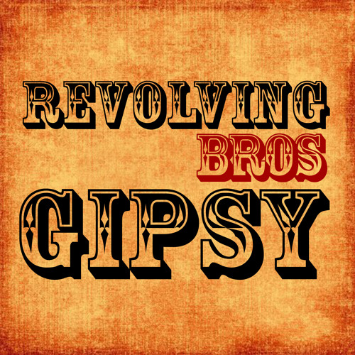 Revolving Bros - Gypsy (up & down mix) - Flavored Jams
