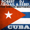 02 - Robert Abigail & DJ Rebel ft. The Gibson Brothers - Cuba (Extended mix) - ISRC BED901100317