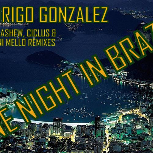 Rodrigo Gonzalez - One Night in Brazil (Ciclus Remix) 'snip'