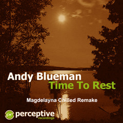 Andy Blueman - Time To Rest (Magdelayna Chilled Remake)