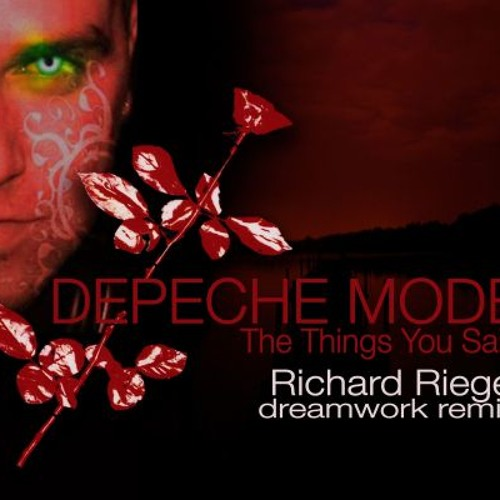 DEPECHE MODE - The Things You Said (Richard Riegel dreamwork extended remix) (bootleg)