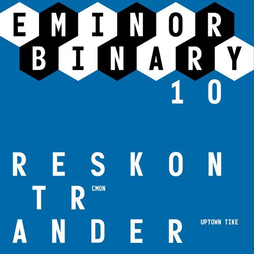 Ander - Uptown Tike - Eminor Binary 10