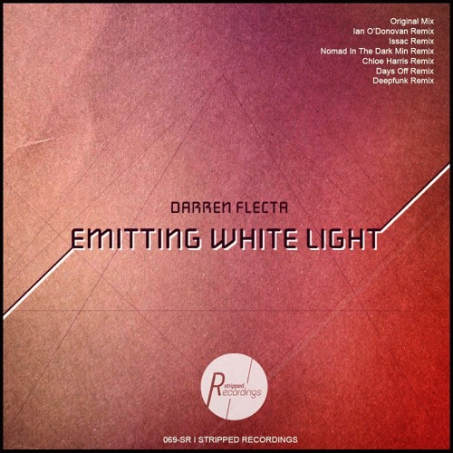 Darren Flecta -Emitting White Light (nomad in the dark min mix) Stripped Recordings