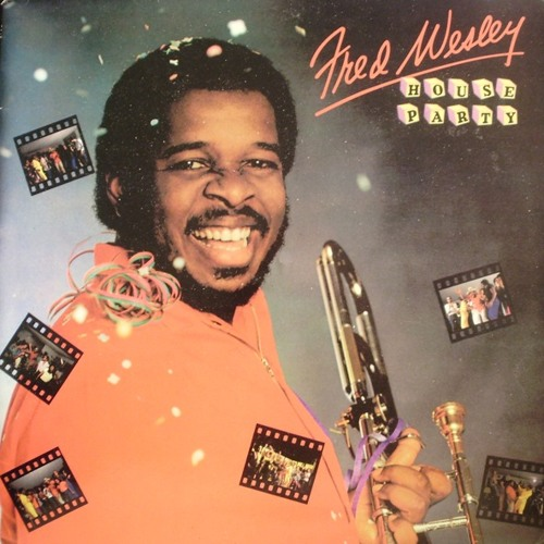 Fred Wesley - House Party (BP's 'Bring Your Own Bailey's' Edit)