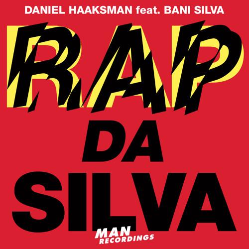 Daniel Haaksman - Rap Da Silva feat. Bani Silva