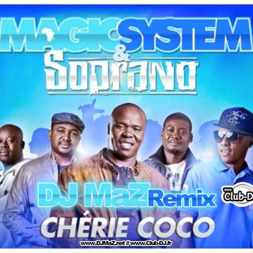 Magic System & Soprano - Cherie Coco (DJ MaZ Remix)