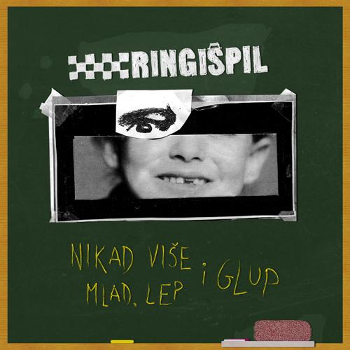 Ringispil - Nikad vise mlad, lep i glup