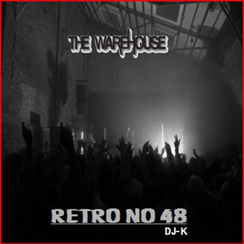 (Old Skool Warehouse classics) DJ-K - Retro No.48 The Warehouse