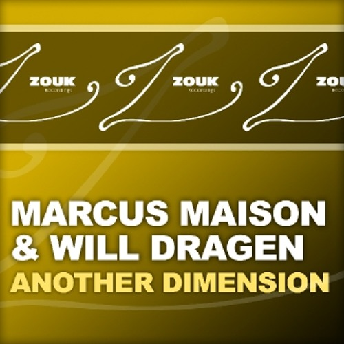 Marcus Maison & Will Dragen - Another Dimension (Original Mix) [Preview]