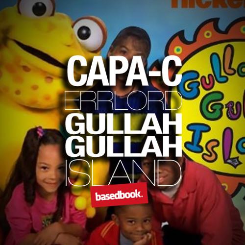 Capa-c Errlord - Gullah Gullah Island (Im Benya Benya BasedFreestyle)