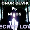 Onur Çevik Ft. Nicos - Secret Love (Orginal Remix)