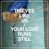 Your Love Runs Still