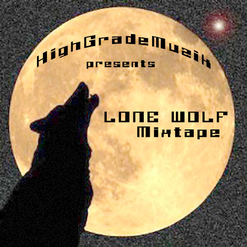 HighGradeMuzik - Lone Wolf Mixtape (MAY2011)