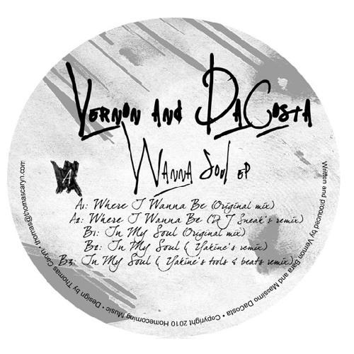 Vernon & DaCosta - Wanna Soul EP incl. DJ Sneak & Yakine Remixes