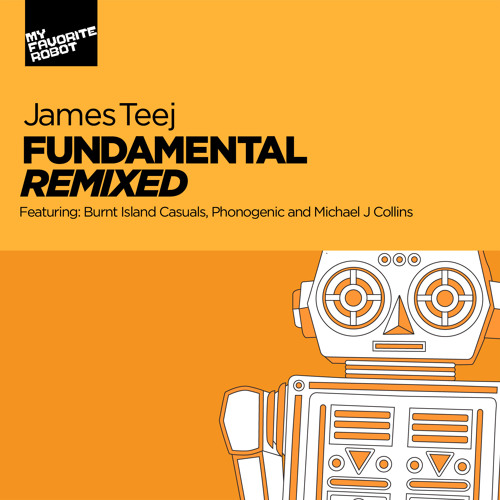 MFR033 - James Teej - Anything Right (Phonogenic Remix) - My Favorite Robot Records