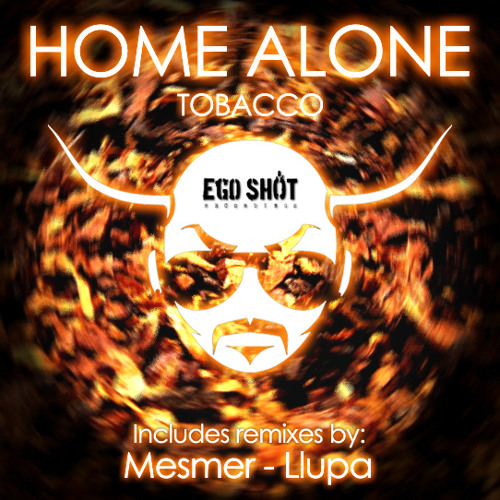 Home Alone - Tobacco (Llupa's 16mg Remix) PREVIEW