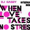 Download When Love Takes No Stress ( Original Mix ) Mp3