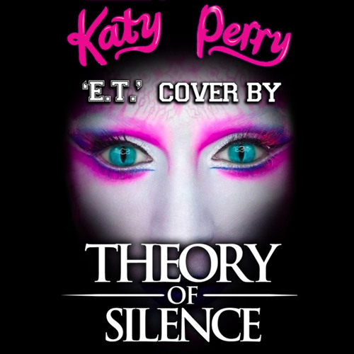 Theory Of Silence - Katy Perry Cover - E.T