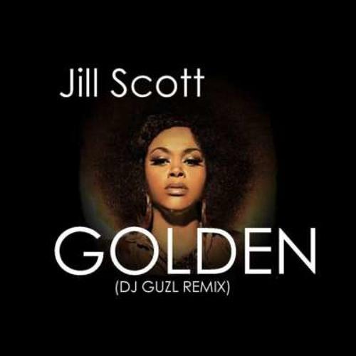 Jill Scott-Golden (DJ Guzl Remix)