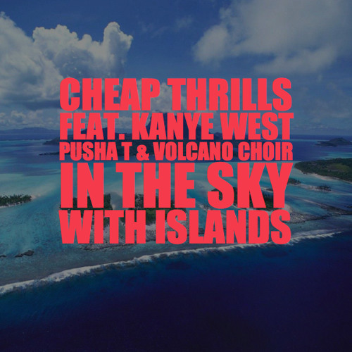 In The Sky With Islands (Feat. Kanye West, Pusha T, & Volcano Choir) DEMO