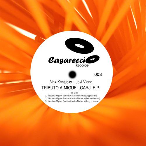 TRIBUTO A MIGUEL GARJI feat Malin Norbeck (Jerry K Remix) Casareccio Records