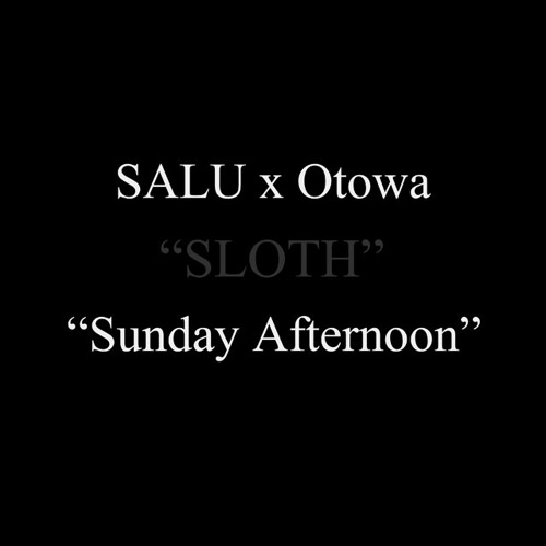 "SALU x Otowa ""Sunday Afternoon"""