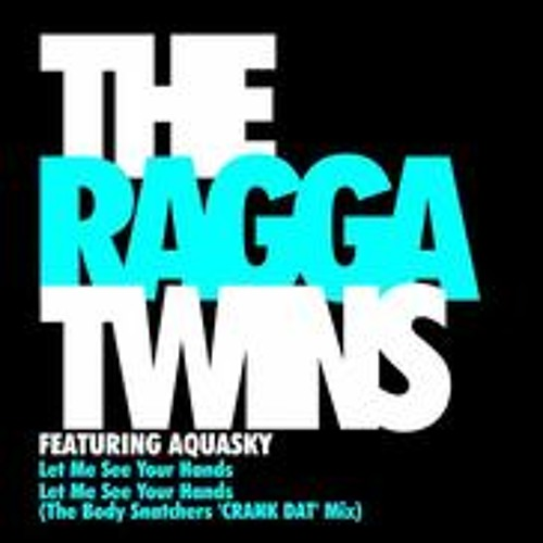 'Let Me See Your Hands' - Aquasky & The Ragga Twins - 777 2007