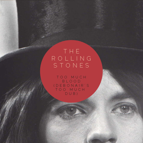 The Rolling Stones - Too Much Blood (Debonairs Too Much Dub)