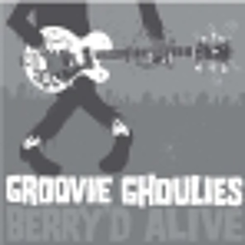Groovie Ghoulies - Don't Lie To Me - Berry'd Alive