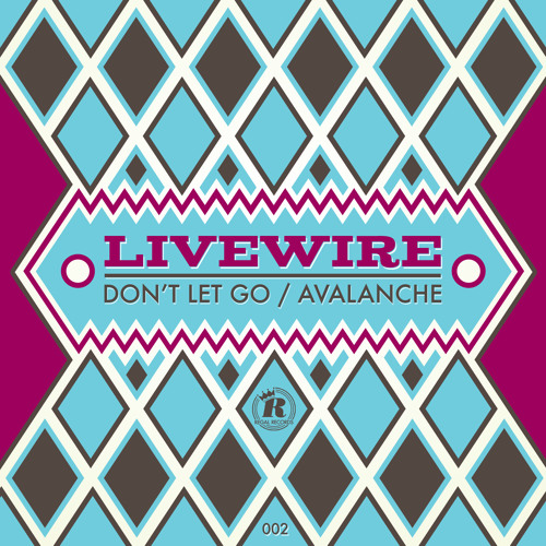 Livewire - Don't Let Go
