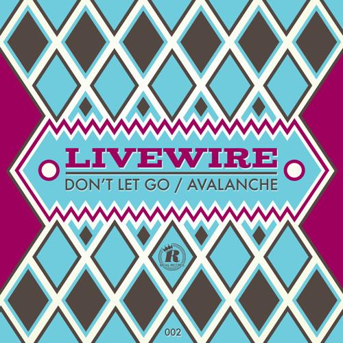 REG002 - Livewire - Don't Let Go