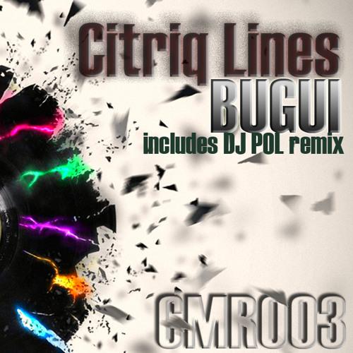 CMR003 Citriq Lines - Bugui (Original Mix)