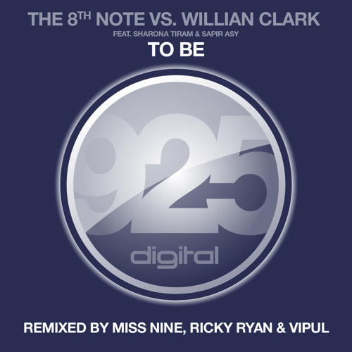 The 8th Note vs William Clark - To Be (Ricky Ryan & Vipul Mix) - 925DIGITAL