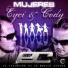 Mujeres - Eyci and Cody