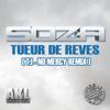 SOZA - TUEUR DE RÊVES (T.I - No Mercy Remix)
