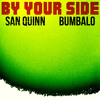 By Your Side - San Quinn & Bumbalo
