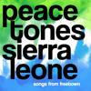 PeaceTones Sierra Leone - Born Sierra Leone Feat Amazardlinx