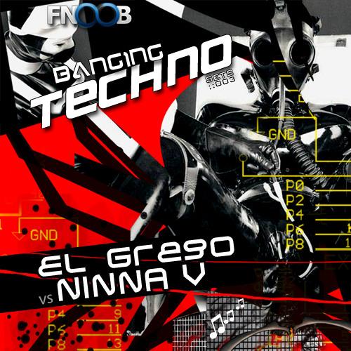 Banging Techno sets :: 003 - El Grego vs Ninna V